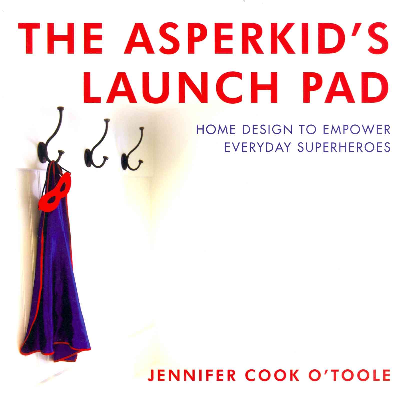 The Asperkid's Launch Pad By O'toole, Jennifer Cook